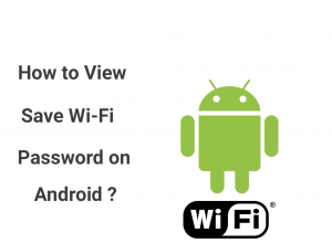 how to view saved wifi password on android