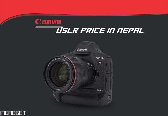 Canon Camera Price in Nepal | Canon DSLR Price in Nepal 2019